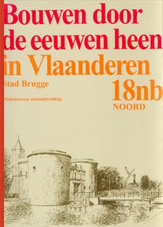 Bouwen door de eeuwen heen - Stad Brugge - 18nb Noord